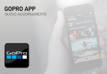 GoPro App aggiornamento versione 2.12