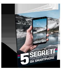 5 Segreti per foto perfette da smartphone
