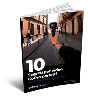 10 Segreti per video GoPro perfetti