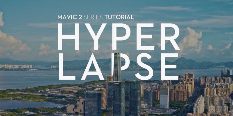 dji mavic 2 video tutorial hyperlapse