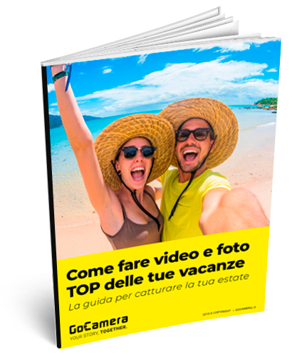 Come fare video e foto TOP delle tue vacanze